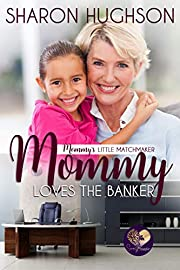 Mommy Loves the Banker (Mommy's Little Matchmakers Book 4)