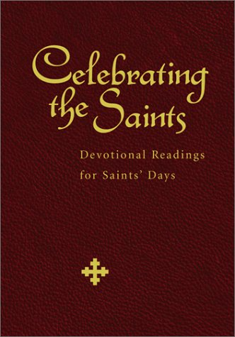 Read Online Celebrating the Saints: Devotional Readings for Saints' Days pdf epub