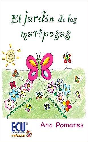 El jardín de las mariposas: Amazon.es: Pomares Martínez, Ana: Libros