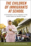 The Children of Immigrants at School : A Comparative Look at Integration in the United States and Western Europe, , 0814760945