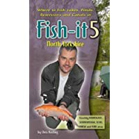Fish-it 5 North Yorkshire: A Guide to Fishing Lakes, Ponds, Canals and Rivers