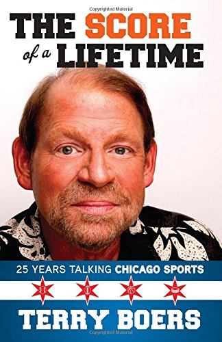 The Score of a Lifetime: 25 Years Talking Chicago Sports cover