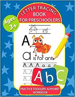 Letter Tracing Book For Preschoolers Books Kids Ages 3 5 Kindergarten Toddlers Preschool Practice Workbook Alphabet