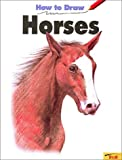 How to Draw Horses, Arnold Snyder, Carrie A. Snyder, 0816703825