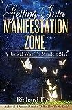 Getting Into Manifestation Zone: A Radical Way to Manifest 24x7