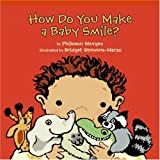 How Do You Make a Baby Smile?, Philemon Sturges, 0060760729