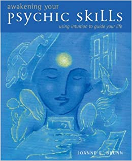 Book Awakening Your Psychic Skills: Using Intuition to Guide Your Life