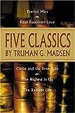 Five Classics by Truman G. Madsen