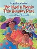 We Had a Picnic This Sunday Past, Jacqueline Woodson, 1423106814