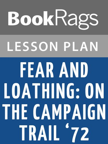 Lesson Plans Fear and Loathing: On the Campaign Trail '72