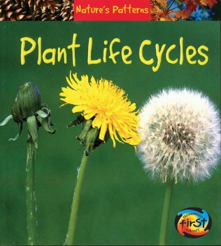 Plant Life Cycles (Heinemann First Library)