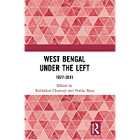 West Bengal under the Left: 1977-2011
