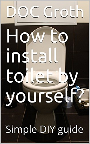 How to install toilet by yourself?: Simple DIY guide