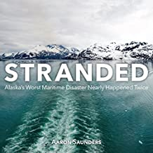 Stranded: Alaska's Worst Maritime Disaster Nearly Happened Twice