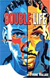 Double Life, Tyrone Wallace, 0974139416