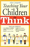 img - for Teach Your Children to Think book / textbook / text book