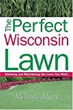 The Perfect Wisconsin Lawn, Melinda Myers, 1930604300