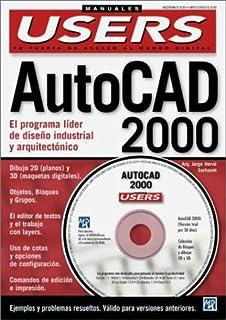 AutoCAD 2000 Manual completo del Usuario con CD-ROM: Manuales Users, en Espanol