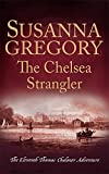The Chelsea Strangler: The Eleventh Thomas Chaloner Adventure (Adventures of Thomas Chaloner)
