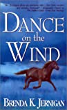 Dance on the Wind, Brenda K. Jernigan, 0821770616