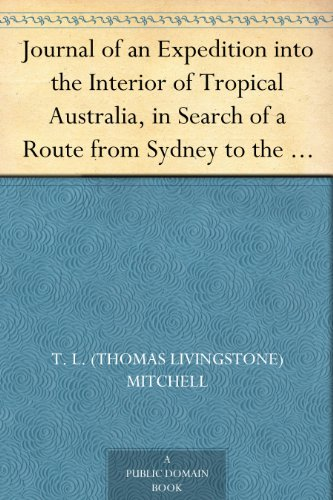 - Journal of an Expedition into the Interior of Tropical Australia, in Search of a Route from Sydney to the Gulf of Carpentaria (1848)