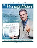 img - for The Message Maker: The Practical Guide to School Public Relations book / textbook / text book