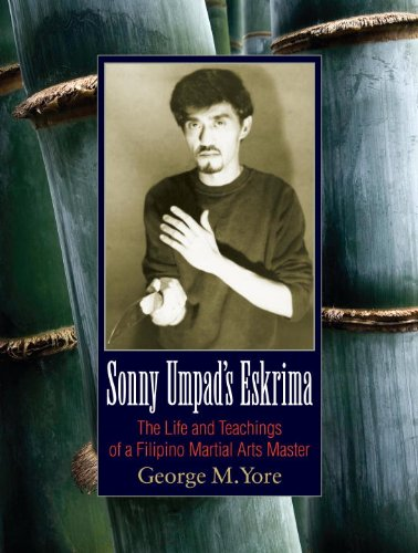 Eskrima Master (Sonny Umpad's Eskrima: The Life and Teachings of a Filipino Martial Arts Master)