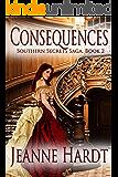 Consequences (Southern Secrets Saga Book 2)