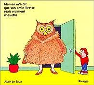 Maman m'a dit que son amie Yvette était vraiment chouette par Alain Le Saux