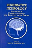 Restorative Neurology : Advances in Pharmacotherapy for Recovery after Stroke, , 0879934077