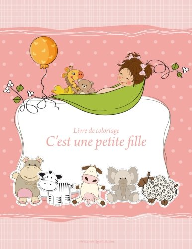 Livre de coloriage C'est une petite fille 1 (Volume 1) (French Edition)