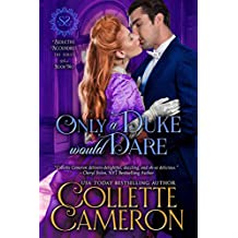 Only a Duke Would Dare: A Regency Romance (Seductive Scoundrels Book 2)