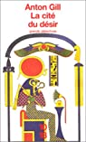 Les mystères égyptiens, tome 5 : La cité du désir par Gill