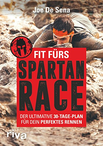 (Fit fürs Spartan Race: Der ultimative 30-Tage-Plan für dein perfektes Rennen (German Edition))