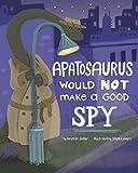 Apatosaurus Would NOT Make a Good Spy (Dinosaur Daydreams)