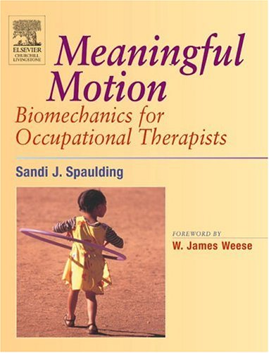 Meaningful Motion: Biomechanics for Occupational Therapists
