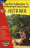 The New Golden Door to Retirement and Living in Costa Rica, Chris Howard, 1881233561