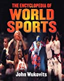 The Encyclopedia of World Sports, John F. Wukovits, 053116134X
