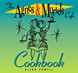 The Agnes and Muriel's Cafe Cookbook, Glenn Powell, 1563526212
