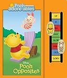 Pooh Opposites, RH Disney Staff, 073642413X