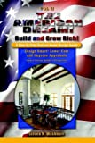 The American Dream! Build and Grow Rich! a Step by Step Custom Home Design Guide, Steven M. Washburn, 1410726312