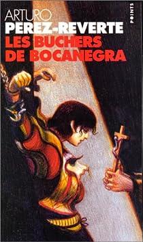 Les aventures du capitaine Alatriste, Tome 2 : Les Bûchers de Bocanegra par Pérez-Reverte