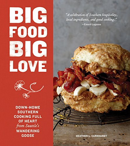 - Big Food Big Love: Down-Home Southern Cooking Full of Heart from Seattle's Wandering Goose