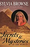 Secrets and Mysteries of the World, Sylvia Browne, 1401904580