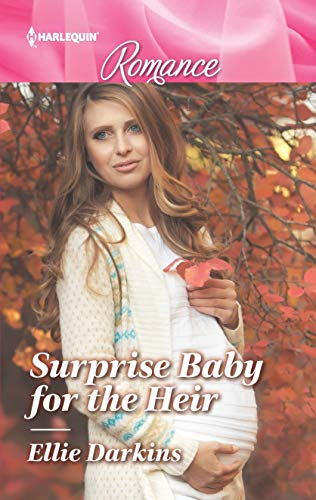 Surprise Baby For The Heir by Ellie Darkins