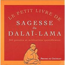 PETIT LIVRE DE SAGESSE DU DALAI-LAMA 365 pensees et meditations..