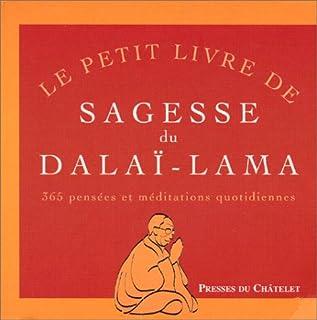 Le petit livre de sagesse du dalaï-lama : 365 pensées et méditations quotidiennes, Dalaï-Lama 14
