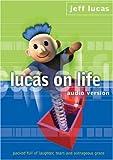 Lucas on Life 2, Jeff Lucas, 1860242405