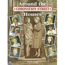 """Coronation Street"": Around the Houses"