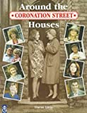 """Coronation Street"": Around the Houses"